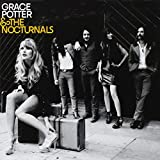Grace Potter & The Nocturnals by Grace Potter and the Nocturnals (2010-06-08)
