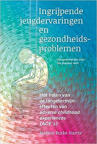 Ingrijpende jeugdervaringen en gezondheidsproblemen: Het ...