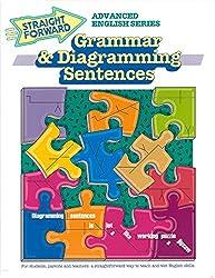 Grammar & Diagramming Sentences (Advanced Straight Forward English Series)