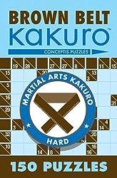 Green Belt Kakuro: 150 Puzzles (Martial Arts Kakuro) by Conceptis Puzzles (2006)