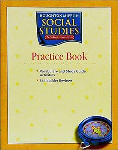 Houghton Mifflin Social Studies: Practice Book, Neighborhoods ...