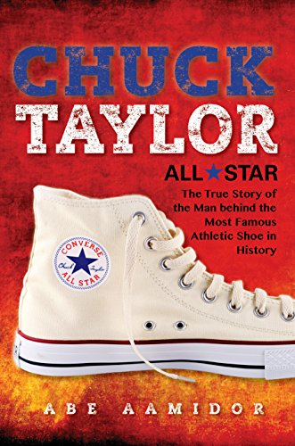 Price comparison product image Chuck Taylor, All Star: The True Story of the Man behind the Most Famous Athletic Shoe in History
