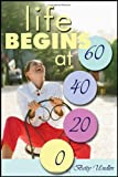 Life Begins At 60 - 40 - 20 - 0, Betty Undlin, 1604943610
