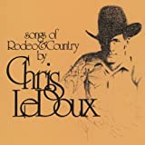 Songs Of Rodeo & Country / Life As A Rodeo Man by Chris LeDoux Original recording remastered, Special Edition edition…