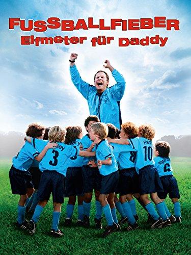 Fussballfieber - Elfmeter für Daddy Film