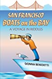 img - for San Francisco Boats on the Bay: A Voyage in Riddles book / textbook / text book