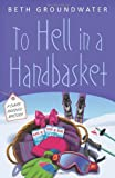 To Hell in a Handbasket, Beth Groundwater, 0738727024