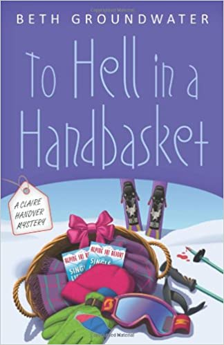 To Hell in a Handbasket: A Claire Hanover Mystery Book 2 ...