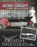 Creative Industries of Detroit: The Untold Story of Detroit's Secret Concept Car Builder