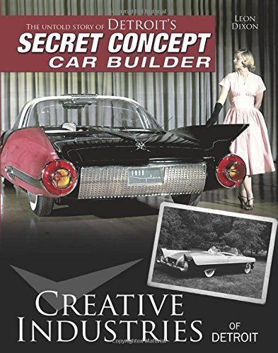 (Creative Industries of Detroit: The Untold Story of Detroit's Secret Concept Car Builder)