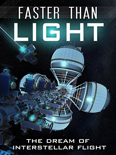 Faster Than Light  The Dream Of Interstellar Flight