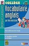 Bordas langues : Vocabulaire anglais par les exercices, collège