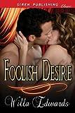 Foolish Desire [Sequel to Heart's Ultimatum] (Siren Publishing Classic)