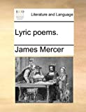 Lyric Poems, James Mercer, 1170052177