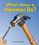 What Does a Hammer Do?, Robin Nelson, 1580139477