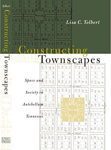 Constructing Townscapes: Space and Society in Antebellum Tennessee (Constructing Commercial Buildings compare prices)