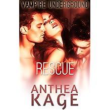 Vampire Underground: Rescue: A Vampire Menage Paranormal Romance