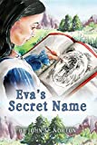 img - for Eva's Secret Name: Book 1 of the Adventures of Eva and Buckskin Charlie book / textbook / text book