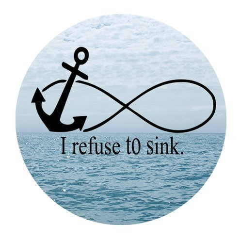 Amazon.com : I Refuse To Sink Quotes Nautical Naval Anchor ...