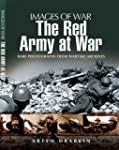 Red Army at War: Rare Photographs Fro...