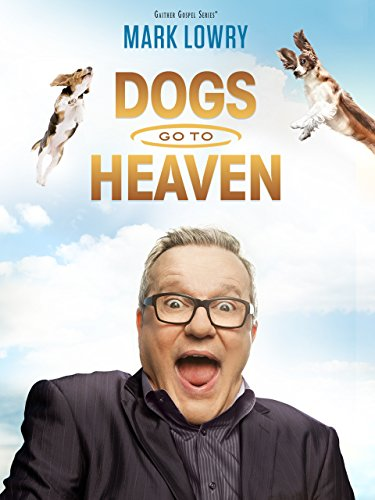 Gaither Presents: Mark Lowry: Dogs go to Heaven for sale  Delivered anywhere in USA