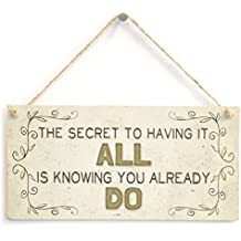 Meijiafei The Secret To Having It All Is Knowing You Already Do - Beautiful Motivational Home Accessory Gift Sign