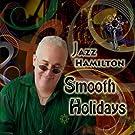 Jazz Hamilton Smooth Holidays by Jazz Hamilton
