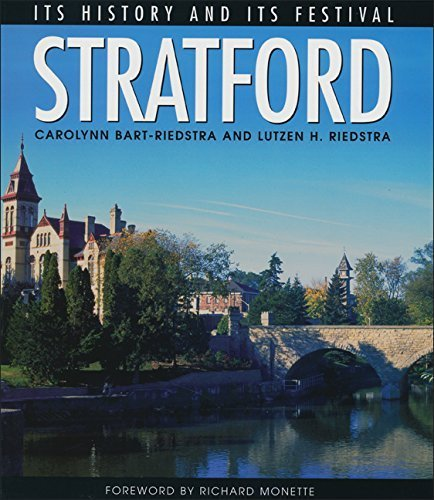 Stratford: Its Heritage and Its Festival (Lorimer Illustrated History) by Carolynn Bart-Riedstra - Stratford The Mall