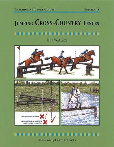 Jumping Cross-Country Fences: A Training Manual for Successful Show Jumping at All Levels (Threshold Picture Guides)