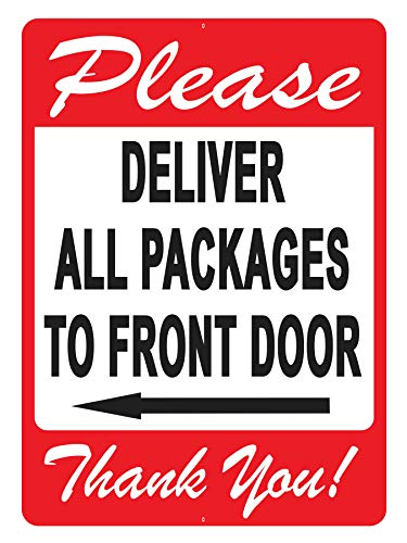 Deliver All Packages to Front Door Sign - A Pleasant Reminder to Delivery People to Follow, an Vivid Design Plus UV Protection to Last Longer, Rust-Free Aluminum at 10