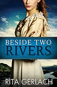 Beside Two Rivers (Daughters of the Potomac Book 2) by [Gerlach,  Rita]