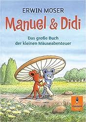 Manuel & Didi: Das große Buch der kleinen Mäuseabenteuer (Gulliver)