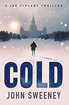 Cold (A Joe Tiplady Thriller Book 1) by [Sweeney, John]
