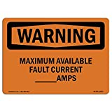 OSHA Warning Sign - Maximum Available Fault Current_Amps | Choose from: Aluminum, Rigid Plastic Or Vinyl Label Decal | Protect Your Business, Work Site, Warehouse & Shop Area |  Made in The USA