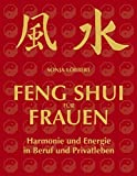 Feng Shui für Frauen: Harmonie und Energie in Beruf und Privatleben