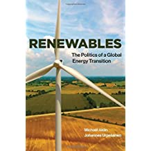 Renewables: The Politics of a Global Energy Transition (MIT Press)