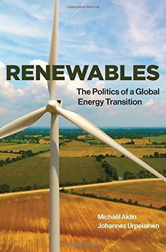 Renewables: The Politics of a Global Energy Transition (The MIT Press)