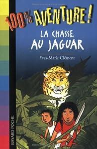 La chasse au jaguar par Yves-Marie Clément