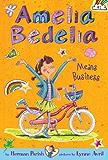 Amelia Bedelia Chapter Book #1: Amelia Bedelia Means Business