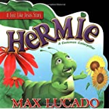 Hermie: A Common Caterpillar (A Just Like Jesus Story)