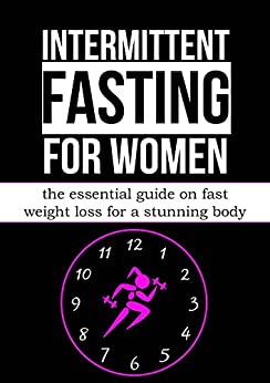 Intermittent Fasting For Women: The Essential Guide On ...