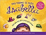 Image of My Name Is Not Isabella: Just How Big Can a Little Girl Dream?