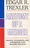 Anatomy of a Merger, Edgar R. Trexler, 0806625473