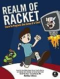 Realm of Racket : Learn to Program, One Game at a Time!, Felleisen, Matthias and Barski, Conrad, 1593274912