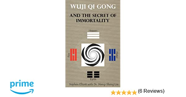 Wuji qi gong and the secret of immortality stephen bennett elliott wuji qi gong and the secret of immortality stephen bennett elliott meng sheng lin 9780978639945 amazon books fandeluxe Choice Image