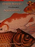 Getting Started in Freshwater Aquaculture 9780931682711