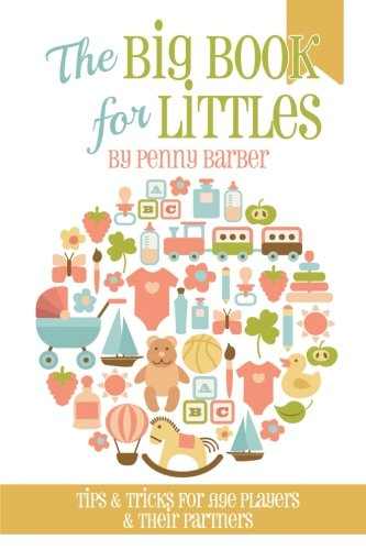 The Big Book for Littles: Tips & Tricks for Age Players & Their Partners