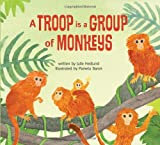 A Troop Is a Group of Monkeys, Julie Hedlund, 0989668800