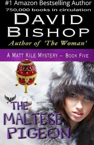 The Maltese Pigeon (A Matt Kile Mystery) (Volume 5)