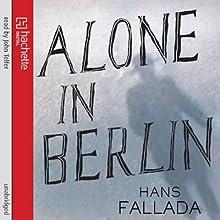 Alone in Berlin | Livre audio Auteur(s) : Hans Fallada, Michael Hofmann (translator) Narrateur(s) : John Telfer